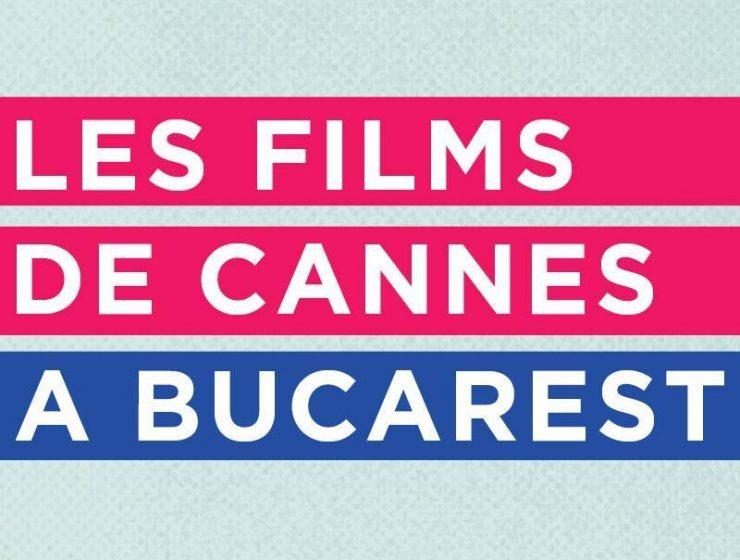 Les Films de Cannes à Bucarest: 10 filme de văzut - travelandbeauty.ro
